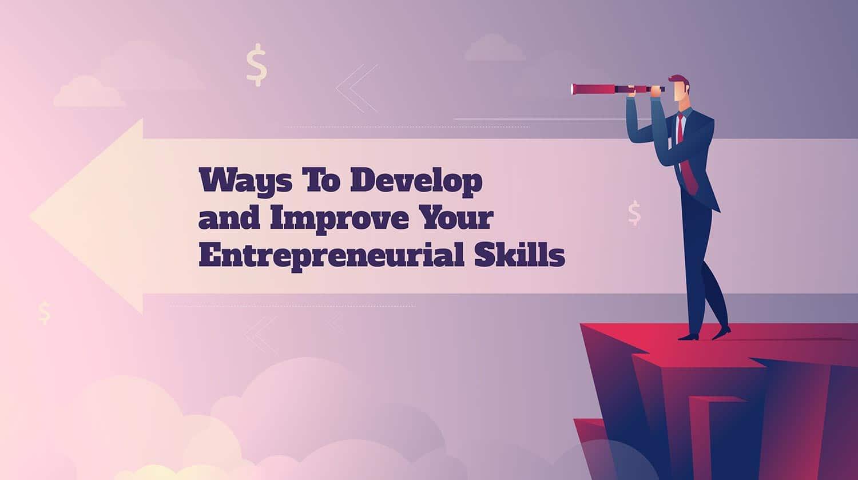 Develop and Improve Entrepreneurial Skills