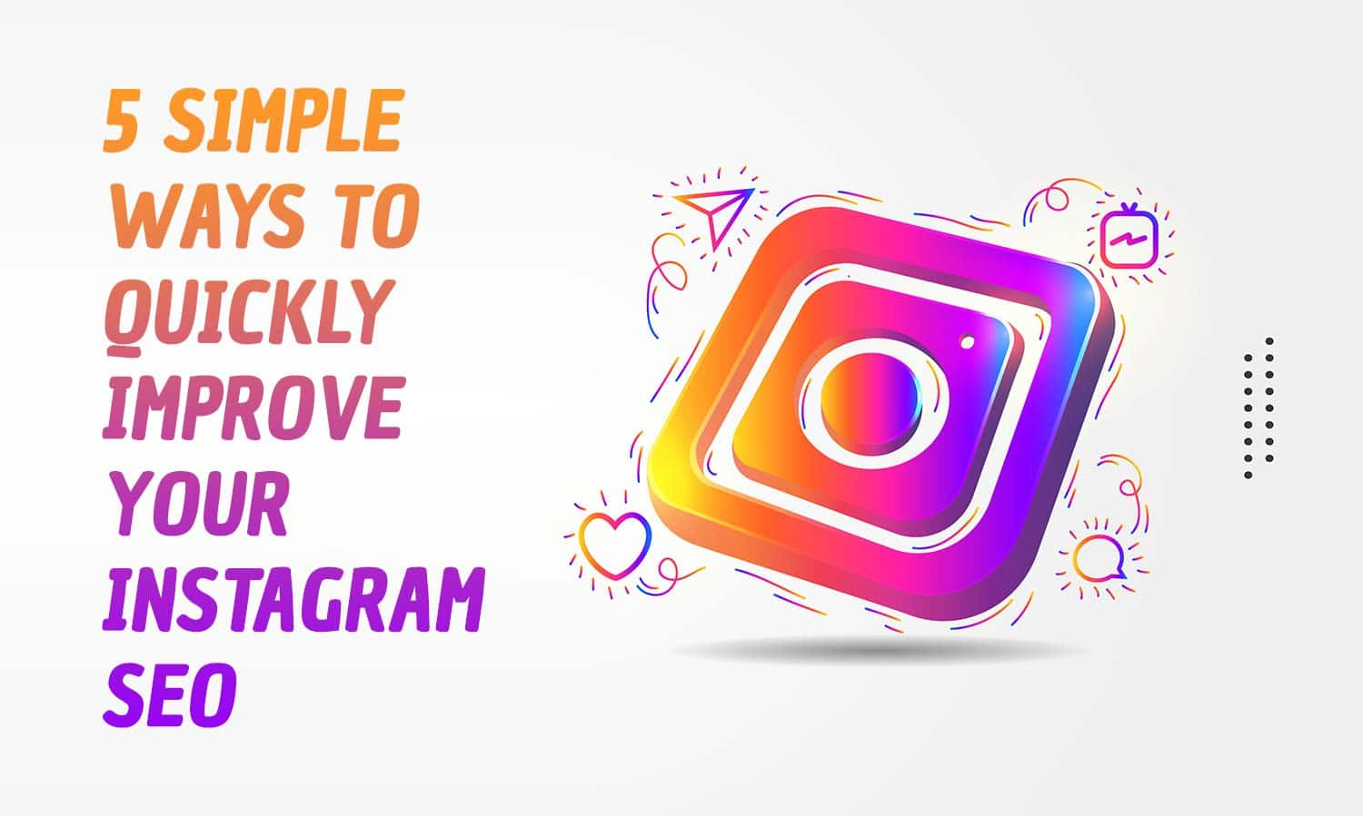 Best Ways to Improve Your Instagram SEO and Increase Visibility